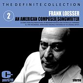Frank Loesser; an American Composer and Songwriter, Volume 2 di Various Artists