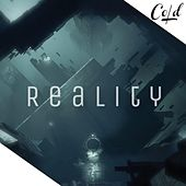 Reality by Cold