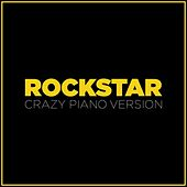 Rockstar (Crazy Piano Version) by The Blue Notes
