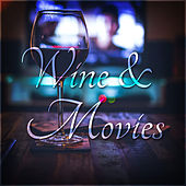 Wine and Movies by Various Artists