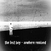 Nowhere (Remixed) di The Lost Boy