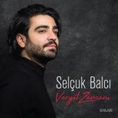 Vargit Zamanı by Selçuk Balcı