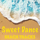Sweet Dance Beach Tracks by Various Artists
