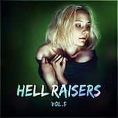 Hell Raisers Vol. 5 by Various Artists