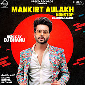 Mankirt Aulakh Non Stop Bhangra League - Single by Mankirt Aulakh