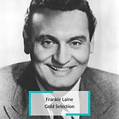 Frankie Laine - Gold Selection by Frankie Laine