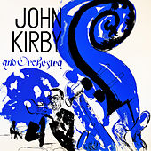 John Kirby and Orchestra by John Kirby