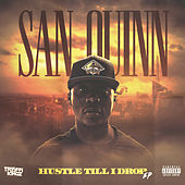 Hustle Til I Drop - EP by San Quinn