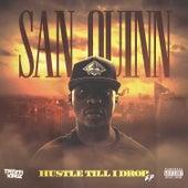 Hustle Til I Drop - EP von San Quinn