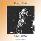 Mojo / Uranus (All Tracks Remastered) by Booker Ervin