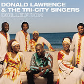 Donald Lawrence & The Tri-City Singers Collection by Donald Lawrence And The Tri-City Singers