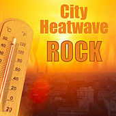 City Heatwave Rock von Various Artists