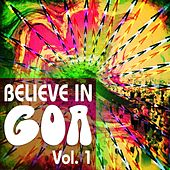 Believe in Goa, Vol. 1 (A Psychedelic Music Experience for Your Own Full Moon Party) by Various Artists