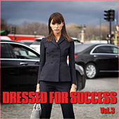 Dressed for Success Vol. 3 by Various Artists