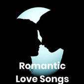 Romantic Love Songs 2020 von Various Artists