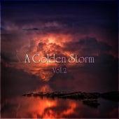A Golden Storm Vol. 2 by Various Artists