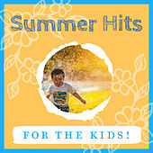 Summer Hits for the Kids! de Various Artists