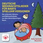 Deutsche Weihnachtslieder für Babys / Spieluhr Versionen / Die schönsten Advents - und Weihnachtslieder aus dem deutschprachigen Raum von Spieluhr baby musicbox