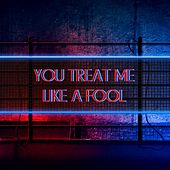You Treat Me Like A Fool de 崔艺