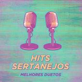 Hits Sertanejos – Melhores Duetos von Vários Artistas