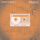 Perambulate, Pt. 3 (The Instrumentals) by Madman the Greatest