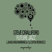 Future Jazz (Jihad Muhammad & DJ Spen Radio Edits) de Steve Crawford