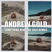 Something New: The Solo Demos de Andrew Gold