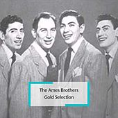 The Ames Brothers - Gold Selection von The Ames Brothers