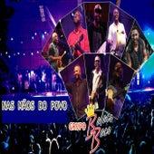 NAS MÃOS DO POVO (Live) de Grupo Balaco Baco