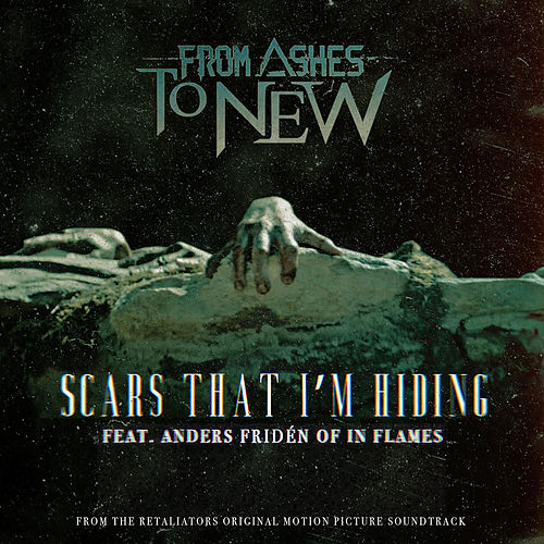 Scars That I'm Hiding (feat. Anders Fridén of In Flames) de From Ashes to New