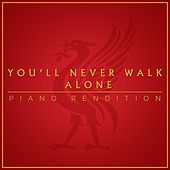 You'll Never Walk Alone (Piano Rendition) by The Blue Notes