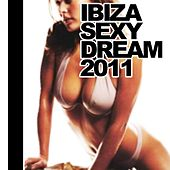 Ibiza Sexy Dream 2011 by Various Artists