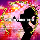 Tocas Miracle - Dance & Trance Anthems by Miami DJ Collective