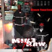 Realer Than Ever von Mik3Raw