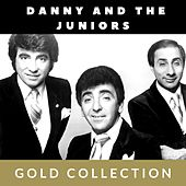 Danny and the Juniors - Gold Collection by Danny and the Juniors