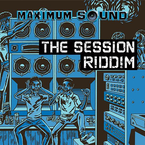 The Session Riddim by Various Artists