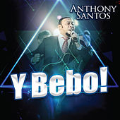 Y Bebo de Anthony Santos