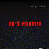 90's Horror by Holy Colors