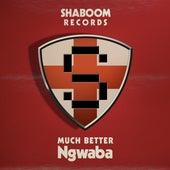 Much Better fra Ngwaba