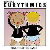 Babies Go Eurythmics de Sweet Little Band