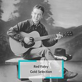 Red Foley - Gold Selection von Red Foley