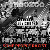Some People Racist by Faboozoo