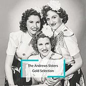 The Andrews Sisters - Gold Selection by The Andrews Sisters
