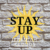 STAY UP de Jeremiah Clouds
