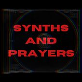Synths & Prayers by Snowland