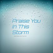 Praise You In This Storm (feat. Amy Grant) von Natalie Spears