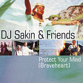 Protect Your Mind (Braveheart) by DJ Sakin
