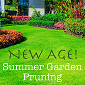 New Age! Summer Garden Pruning by Various Artists