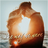 The Way We Were by Various Artists