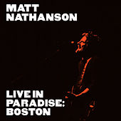 Live in Paradise: Boston (Deluxe Edition) by Matt Nathanson